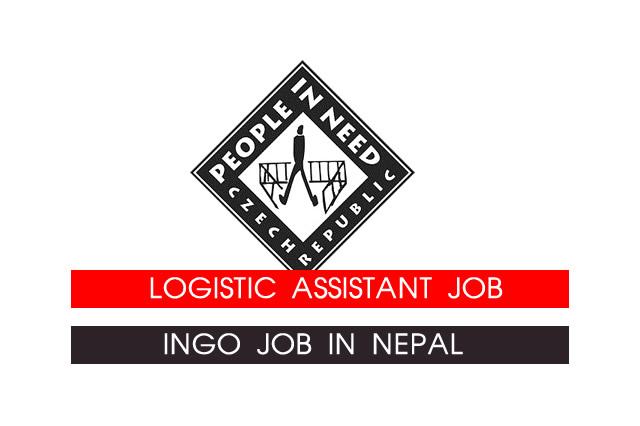 INGO Job in Nepal, Logistic Assistant Job in People in Need – Job ...